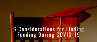 "Chair with mortarboard / graduation cap hanging over the edge of the top of the chair with the words ""6 Considerations for Finding Funding During COVID-19"