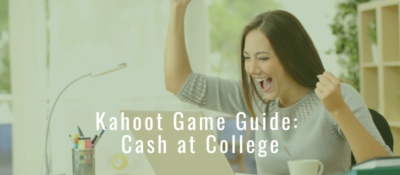 """Woman raising arms in excitement with """"Kahoot Game Guide: Cash at College"""" overlaid"""