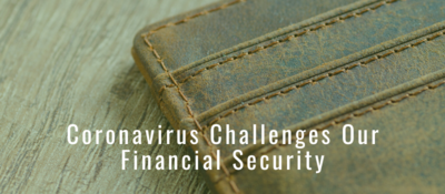 Coronavirus Challenges Our Financial Security with Image of Empty Wallet