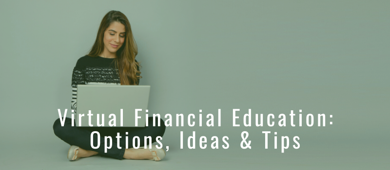 Virtual Financial Education title over woman sitting cross-legged with laptop